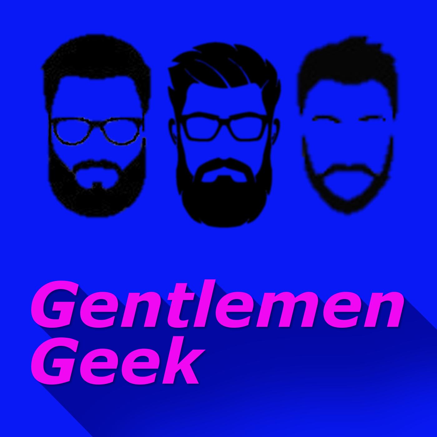 Gentlemen Geek Podcast